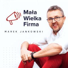 Mała Wielka Firma - Marek Jankowski - okładka podcastu